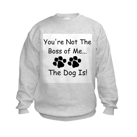 You're Not The Boss of Me Kids Sweatshirt