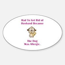 Got Rid of Husband (dog) Oval Decal