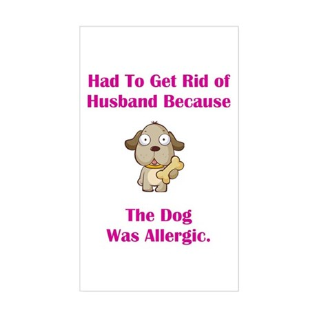 Got Rid of Husband (dog) Rectangle Sticker