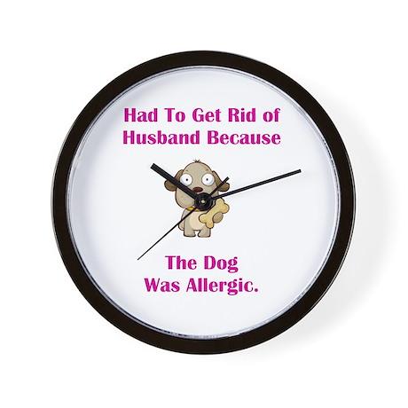 Got Rid of Husband (dog) Wall Clock