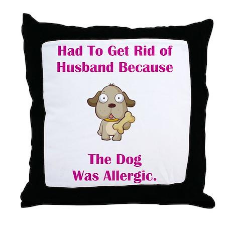 Got Rid of Husband (dog) Throw Pillow