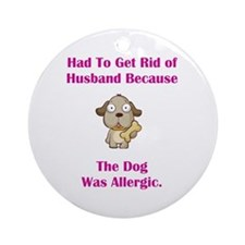 Got Rid of Husband (dog) Ornament (Round)