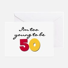 Too Young to be 50 Greeting Card