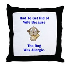 Got Rid of Wife (dog) Throw Pillow