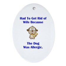 Got Rid of Wife (dog) Oval Ornament