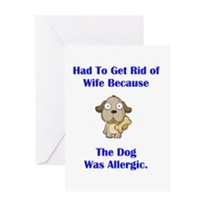 Got Rid of Wife (dog) Greeting Card