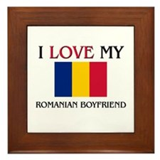 I Love My Romanian Boyfriend Framed Tile