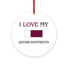 I Love My Qatari Boyfriend Ornament (Round)