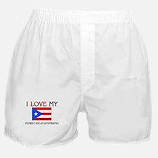 I Love My Puerto Rican Boyfriend Boxer Shorts