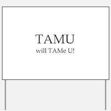 TAMU1 Yard Sign