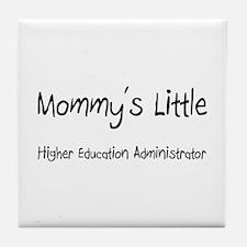 Mommy's Little Higher Education Administrator Tile