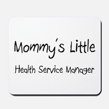 Mommy's Little Health Service Manager Mousepad