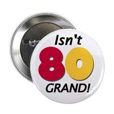 "Isn't 80 Grand 2.25"" Button (10 pack)"
