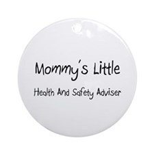 Mommy's Little Health And Safety Adviser Ornament