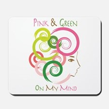 Pink & Green On My Mind Mousepad