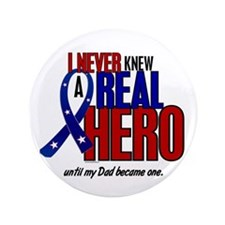 "Never Knew A Hero 2 Military (Dad) 3.5"" Button (10"