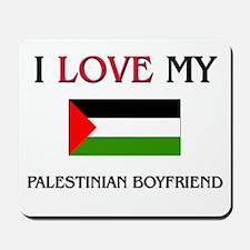 I Love My Palestinian Boyfriend Mousepad