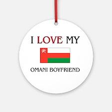 I Love My Omani Boyfriend Ornament (Round)