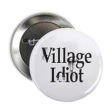 "Village Idiot 2.25"" Button"