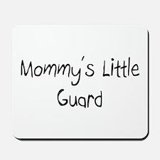 Mommy's Little Guard Mousepad