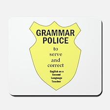 Grammar Police ESL Teacher Mousepad