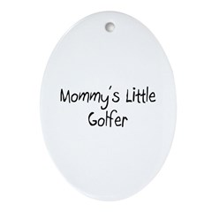 Mommy's Little Golfer Oval Ornament