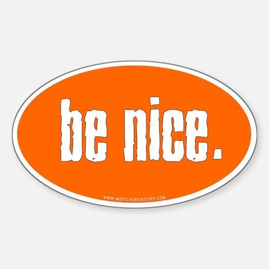 Be Nice. Decal