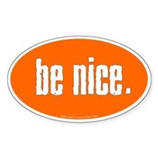 Be Nice. Stickers