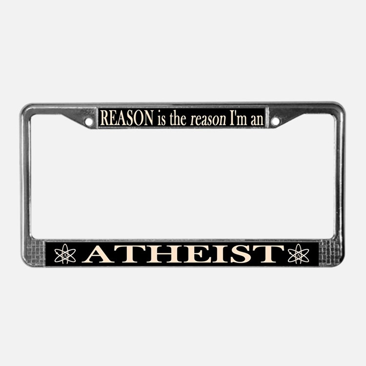 REASON IS THE REASON ATHEIST License Plate Frame