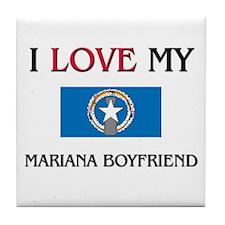 I Love My Mariana Boyfriend Tile Coaster