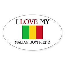 I Love My Malian Boyfriend Oval Decal