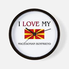 I Love My Macedonian Boyfriend Wall Clock