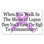 Walk in the shoes of Lupus Rectangle Sticker