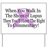 Walk in the shoes of Lupus Yard Sign