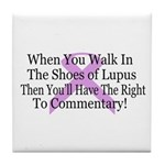 Walk in the shoes of Lupus Tile Coaster