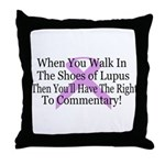Walk in the shoes of Lupus Throw Pillow