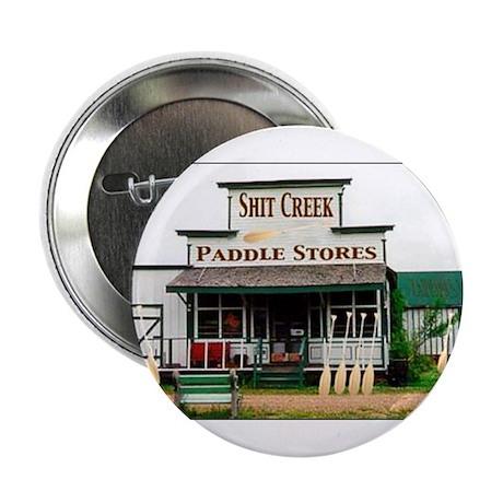 "Shit's Creek Paddle Store 2.25"" Button"