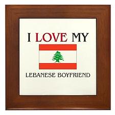 I Love My Lebanese Boyfriend Framed Tile