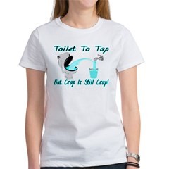 Toilet To Tap Women's T-Shirt