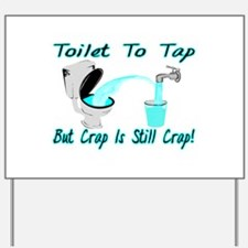 Toilet To Tap Yard Sign
