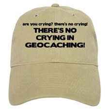 There's No Crying in Geocaching Baseball Cap