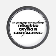 There's No Crying in Geocaching Wall Clock