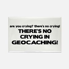 There's No Crying in Geocaching Rectangle Magnet