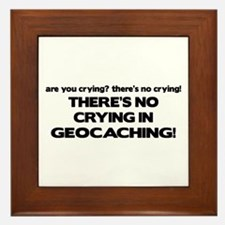 There's No Crying in Geocaching Framed Tile