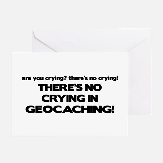 There's No Crying in Geocaching Greeting Cards (Pk