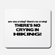 There's No Crying in Hiking Mousepad