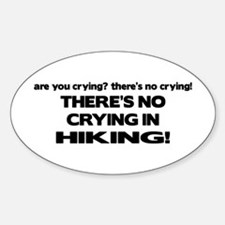 There's No Crying in Hiking Oval Decal