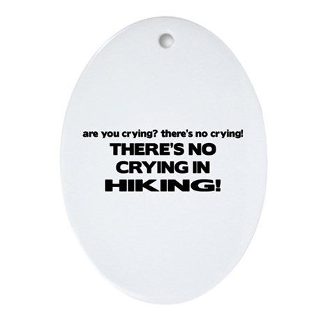 There's No Crying in Hiking Oval Ornament