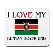 I Love My Kenyan Boyfriend Mousepad