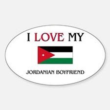 I Love My Jordanian Boyfriend Oval Decal